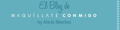 MAQUÍLLATE CONMIGO BLOG by Alicia Sánchez